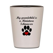 Miniature Schnauzer Grandchild Shot Glass