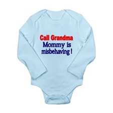 Call Grandma. Mommy Is Misbehaving. Body Suit