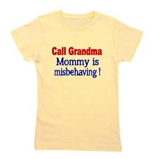 Call Grandma. Mommy is misbehaving. Girl's Tee