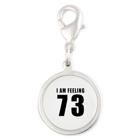 I am feeling 73 Silver Round Charm