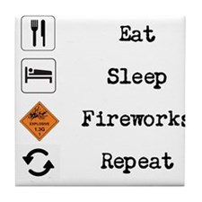 Eat, Sleep, Fireworks, Repeat Tile Coaster