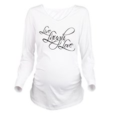 Live, Laugh, Love Long Sleeve Maternity T-Shirt