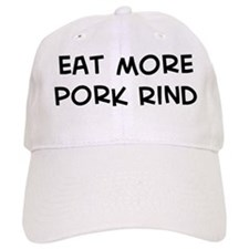 Eat more Pork Rind Baseball Cap