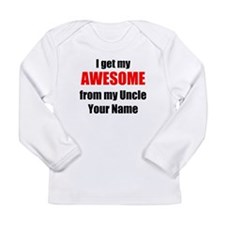 I Get My AWESOME From My Uncle (Your Name) Long Sl