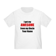 I Get My AWESOME From My Uncle (Your Name) T-Shirt