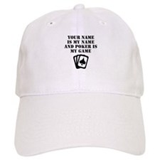 Poker Is My Game (Custom) Baseball Baseball Cap