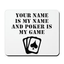 Poker Is My Game (Custom) Mousepad
