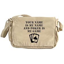Poker Is My Game (Custom) Messenger Bag