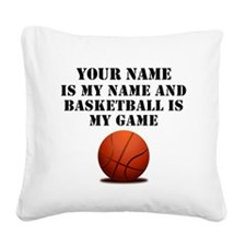 Basketball Is My Game (Custom) Square Canvas Pillo