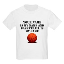 Basketball Is My Game (Custom) T-Shirt