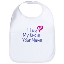 I Luv My Uncle (Your Name) Bib