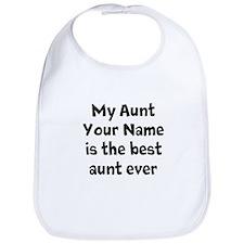 My Aunt Is The Best Aunt Ever (Custom) Bib