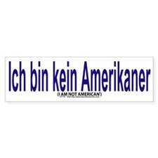 """I am not American"" German & English Bumper Sticker"