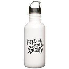 Cute Eat drink and be scary Water Bottle