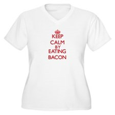 Keep calm by eating Bacon Plus Size T-Shirt