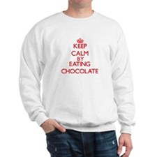 Keep calm by eating Chocolate Sweatshirt