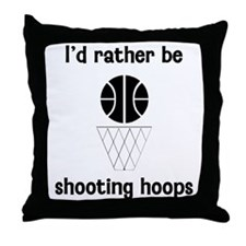I'd Rather Be Shooting Hoops Throw Pillow