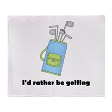 I'd Rather Be Golfing Throw Blanket