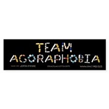 Team Agoraphobia Bumper Bumper Sticker