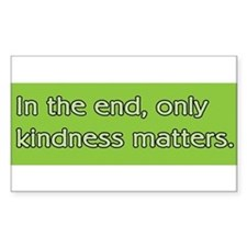 Only Kindness Matters Decal