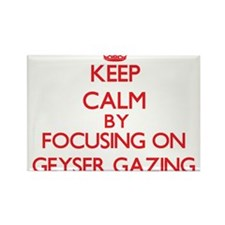 Keep calm by focusing on on Geyser Gazing Magnets
