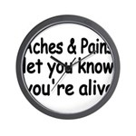 Aches Pains let you know youre alive Wall Clock