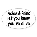 Aches Pains let you know youre alive Sticker
