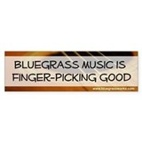 &quot;Bluegrass Music Finger-Picking Good&quot; Bumper Stic