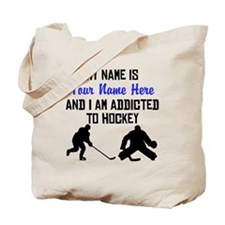 Addicted To Hockey (Custom) Tote Bag