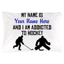 Addicted To Hockey (Custom) Pillow Case