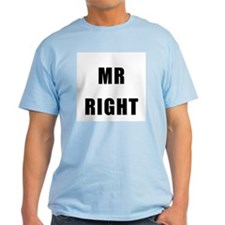 "For Him : ""MR RIGHT"" T-Shirt"