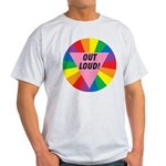 OUT LOUD! Light T-Shirt