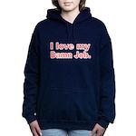I love my Damn Job Hooded Sweatshirt