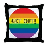 GET OUT! Throw Pillow