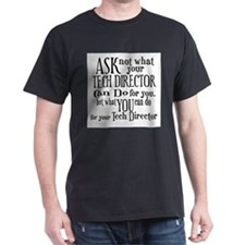 Ask Not Tech Director T-Shirt