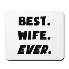 I Love My Worlds Best Wife Ever Mousepad