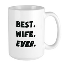 I Love My Worlds Best Wife Ever Mugs