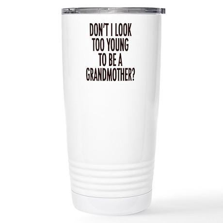 Look Too Young Travel Mug