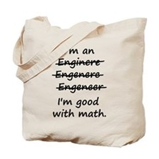Im an Engineer Im Good at Math Tote Bag
