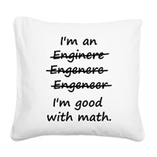 Im an Engineer Im Good at Math Square Canvas Pillo