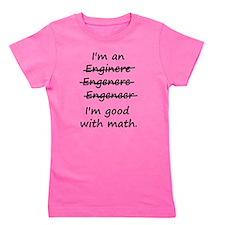 Im an Engineer Im Good at Math Girl's Tee