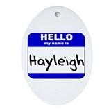 hello my name is hayleigh  Oval Ornament