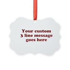 Three Line Custom Message Ornament