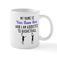 Addicted To Basketball (Custom) Mugs