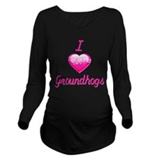 I Love/Heart Groundhogs Long Sleeve Maternity T-Sh