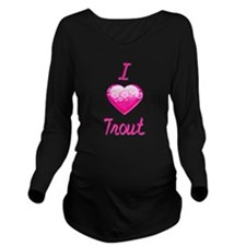 I Love/Heart Trout Long Sleeve Maternity T-Shirt
