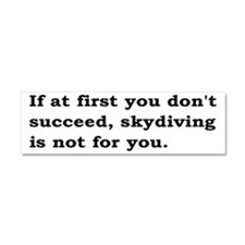 Skydiving Is Not For You Car Magnet 10 x 3