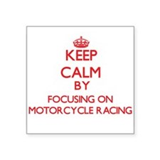 Keep calm by focusing on on Motorcycle Racing Stic