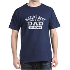 World's Best Dad Since 2012 T-Shirt
