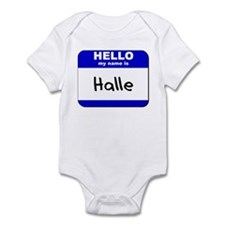 hello my name is halle  Infant Bodysuit